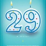29 Again:  A fable