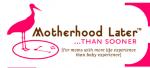 MotherhoodLater logo: Darryle Pollack's column on motherhood later in life